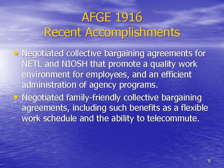 AFGE 1916 Recent Accomplishments • Negotiated collective bargaining agreements for • NETL and NIOSH
