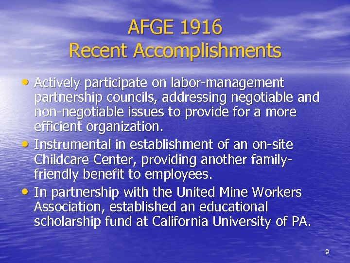 AFGE 1916 Recent Accomplishments • Actively participate on labor-management • • partnership councils, addressing