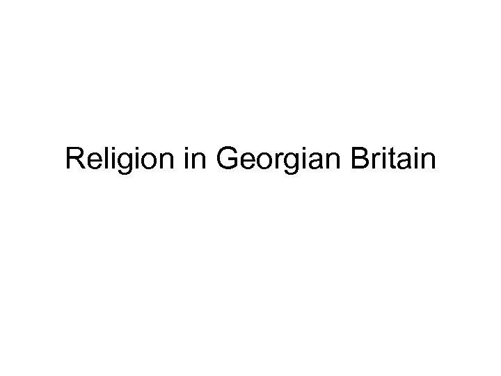 Religion in Georgian Britain