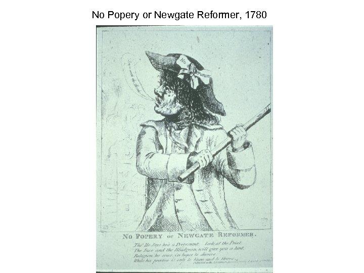 No Popery or Newgate Reformer, 1780