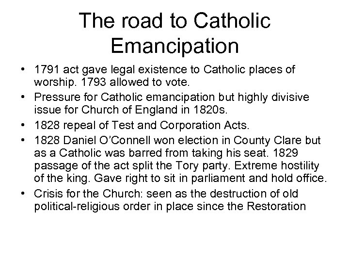 The road to Catholic Emancipation • 1791 act gave legal existence to Catholic places