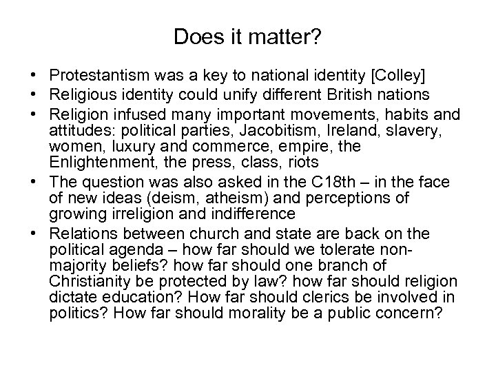 Does it matter? • Protestantism was a key to national identity [Colley] • Religious