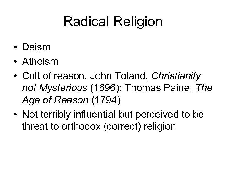 Radical Religion • Deism • Atheism • Cult of reason. John Toland, Christianity not