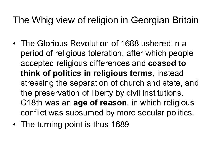The Whig view of religion in Georgian Britain • The Glorious Revolution of 1688