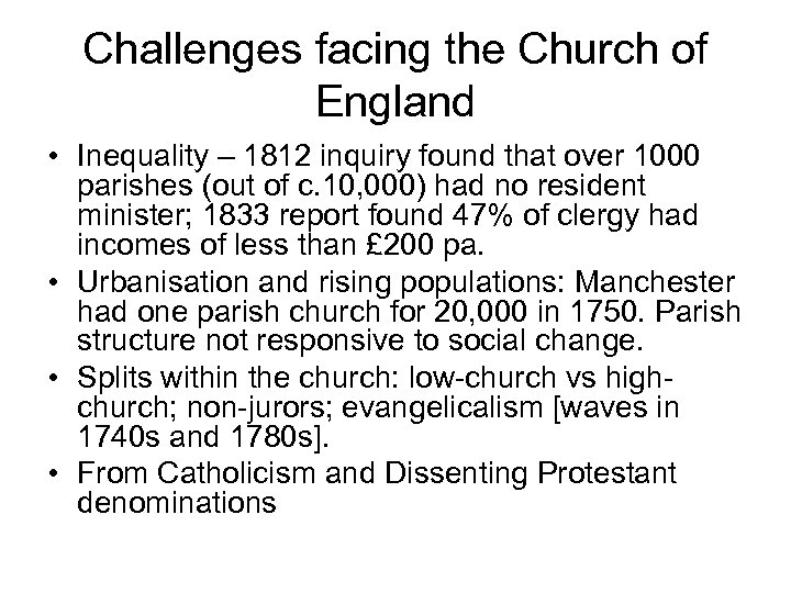 Challenges facing the Church of England • Inequality – 1812 inquiry found that over