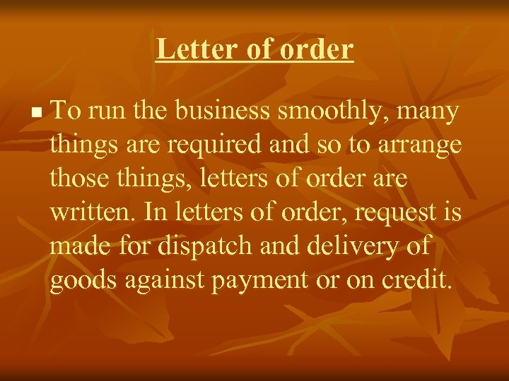 Letter of order n To run the business smoothly, many things are required and