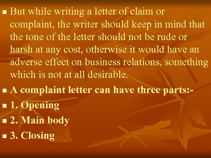 But while writing a letter of claim or complaint, the writer should keep in