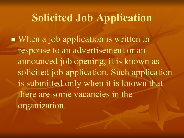 Solicited Job Application n When a job application is written in response to an