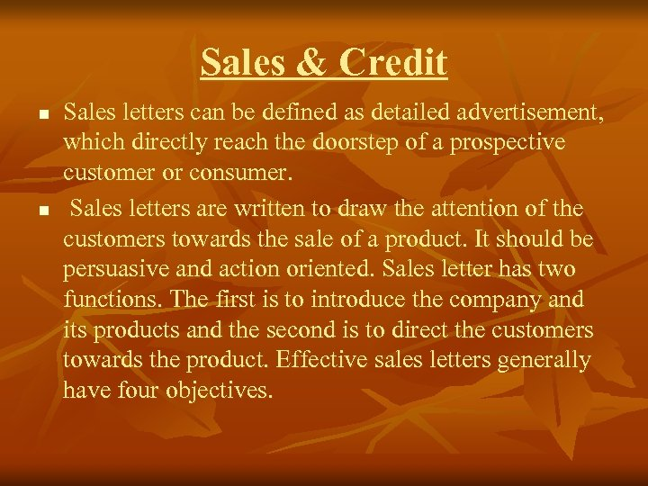 Sales & Credit n n Sales letters can be defined as detailed advertisement, which