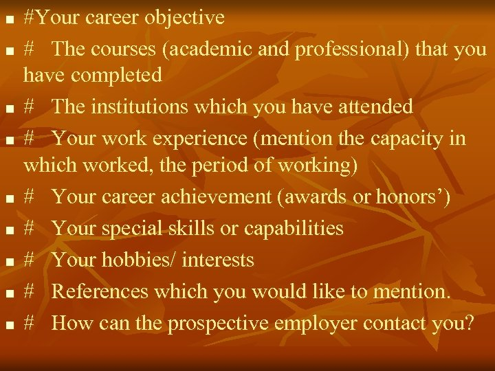 n n n n n #Your career objective # The courses (academic and professional)