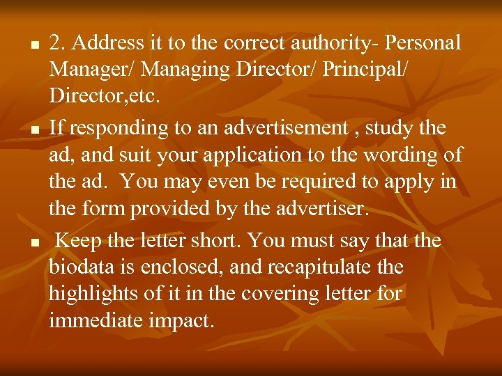 n n n 2. Address it to the correct authority- Personal Manager/ Managing Director/