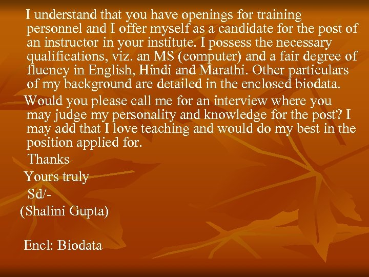 I understand that you have openings for training personnel and I offer myself