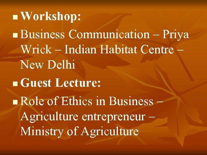 Workshop: n Business Communication – Priya Wrick – Indian Habitat Centre – New Delhi