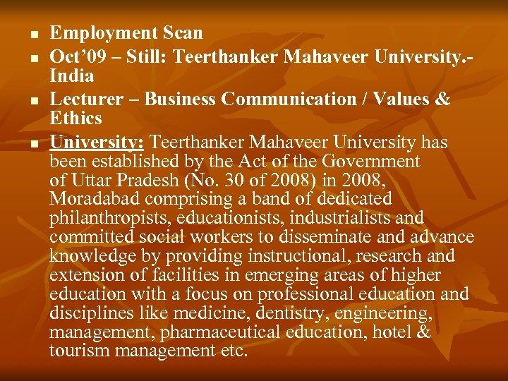 n n Employment Scan Oct' 09 – Still: Teerthanker Mahaveer University. India Lecturer –