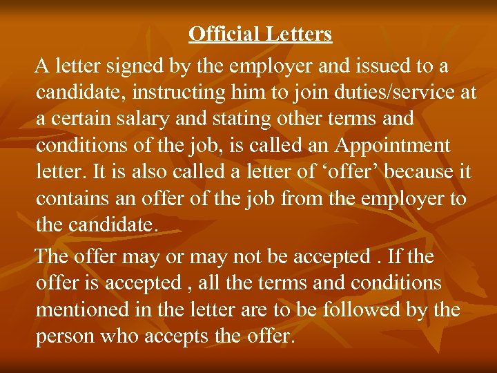 Official Letters A letter signed by the employer and issued to a candidate,
