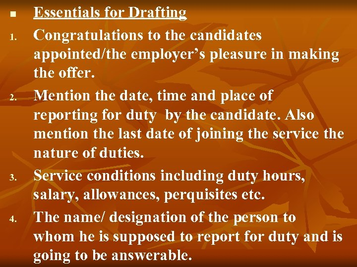 n 1. 2. 3. 4. Essentials for Drafting Congratulations to the candidates appointed/the employer's