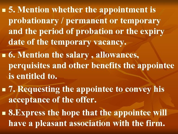 5. Mention whether the appointment is probationary / permanent or temporary and the period