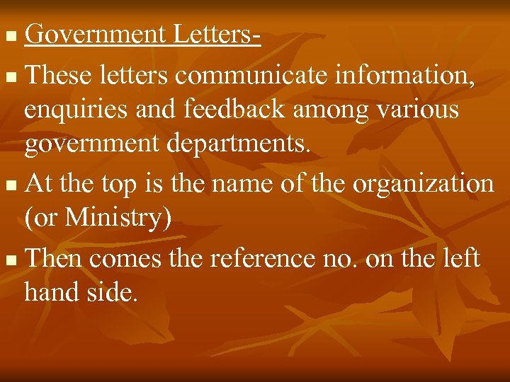 Government Lettersn These letters communicate information, enquiries and feedback among various government departments. n