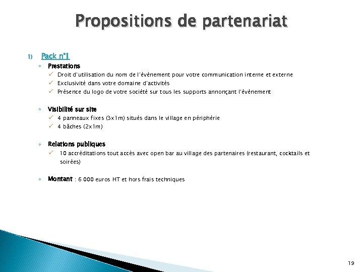 Propositions de partenariat 1) ◦ Pack n° 1 Prestations ü Droit d'utilisation du nom
