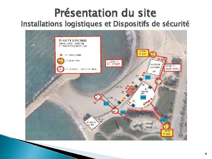 Présentation du site Installations logistiques et Dispositifs de sécurité 6