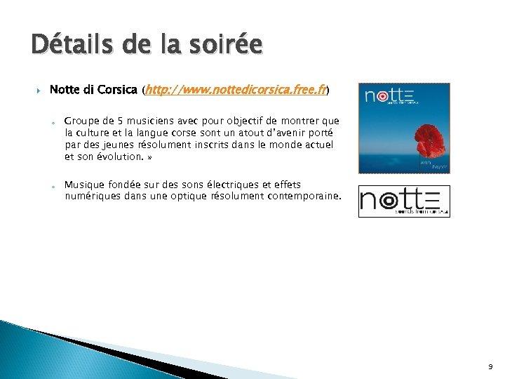 Détails de la soirée Notte di Corsica (http: //www. nottedicorsica. free. fr) o o
