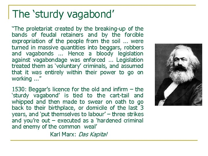 """The 'sturdy vagabond' """"The proletariat created by the breaking-up of the bands of feudal"""