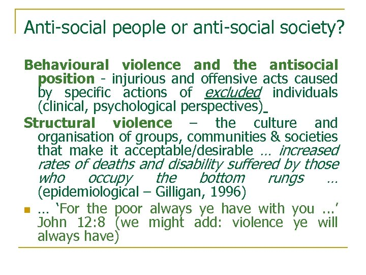 Anti-social people or anti-social society? Behavioural violence and the antisocial position - injurious and