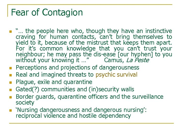 """Fear of Contagion n n n """"… the people here who, though they have"""