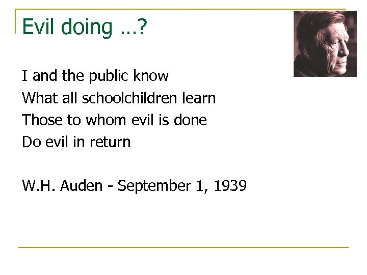Evil doing …? I and the public know What all schoolchildren learn Those to