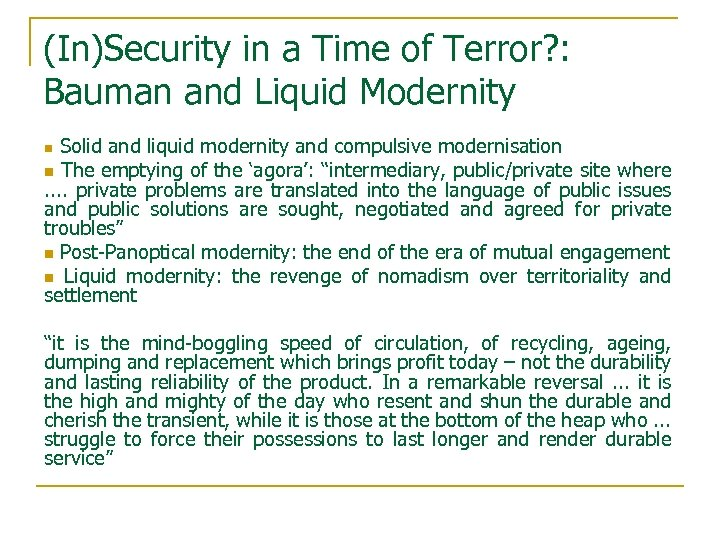 (In)Security in a Time of Terror? : Bauman and Liquid Modernity Solid and liquid