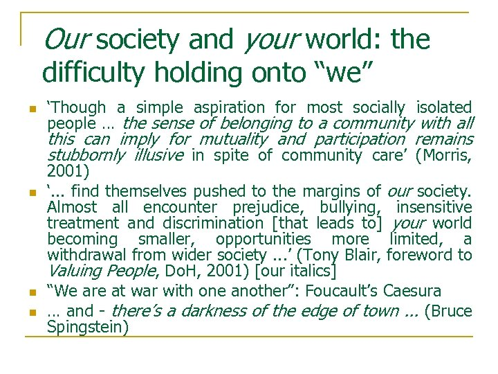 """Our society and your world: the difficulty holding onto """"we"""" n 'Though a simple"""