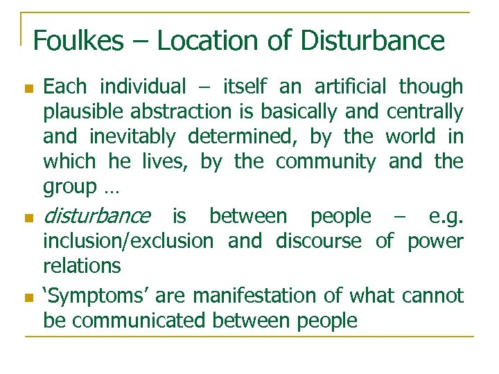 Foulkes – Location of Disturbance n n n Each individual – itself an artificial