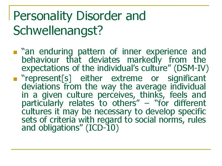 """Personality Disorder and Schwellenangst? n n """"an enduring pattern of inner experience and behaviour"""
