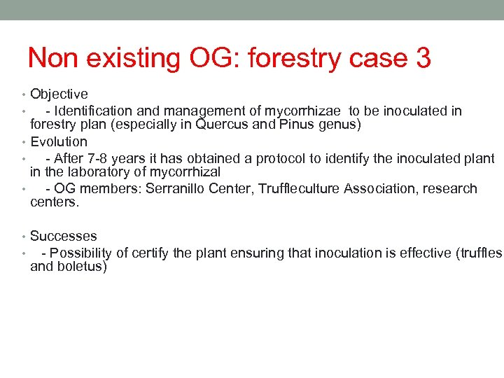 Non existing OG: forestry case 3 • Objective • - Identification and management of