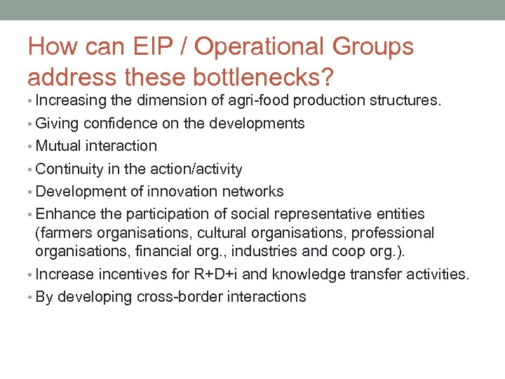How can EIP / Operational Groups address these bottlenecks? • Increasing the dimension of