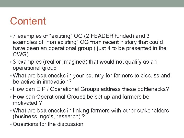 "Content • 7 examples of ""existing"" OG (2 FEADER funded) and 3 examples of"