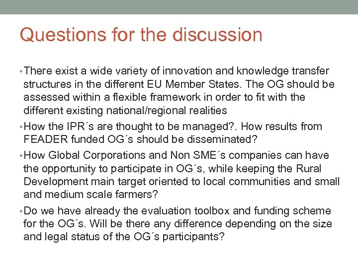 Questions for the discussion • There exist a wide variety of innovation and knowledge