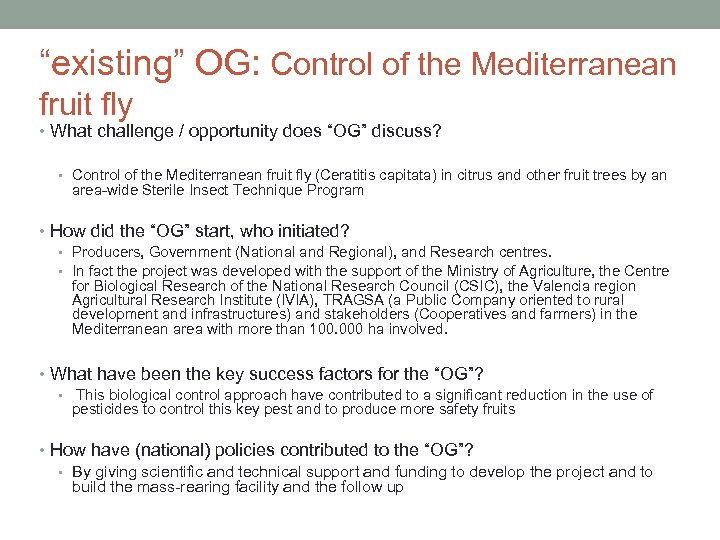 """existing"" OG: Control of the Mediterranean fruit fly • What challenge / opportunity does"