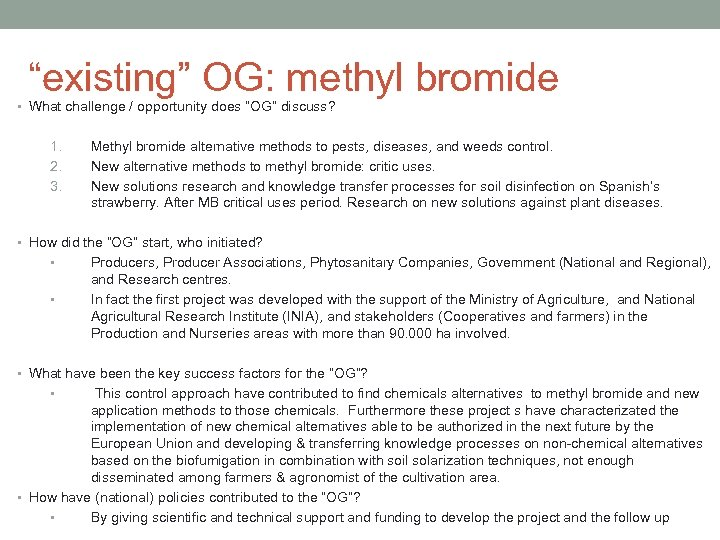 """existing"" OG: methyl bromide • What challenge / opportunity does ""OG"" discuss? 1. 2."
