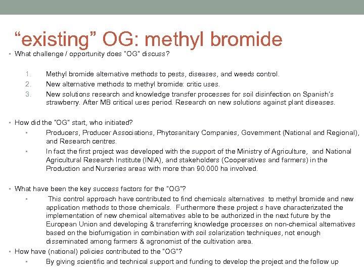 """""""existing"""" OG: methyl bromide • What challenge / opportunity does """"OG"""" discuss? 1. 2."""