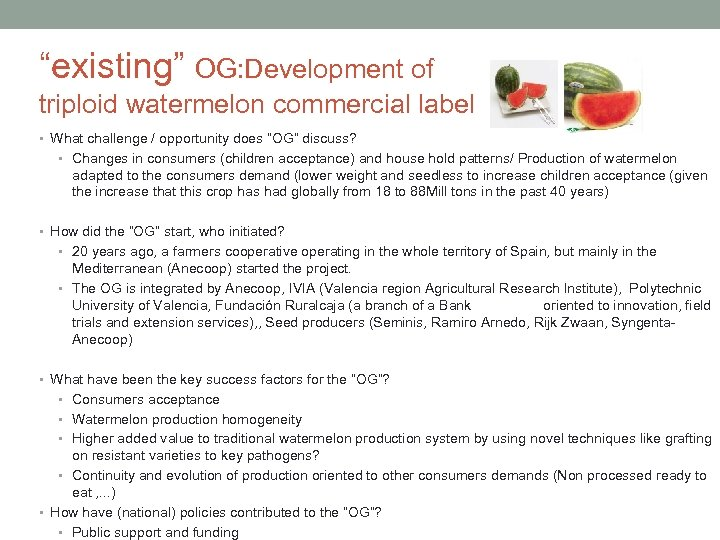 """existing"" OG: Development of triploid watermelon commercial label • What challenge / opportunity does"