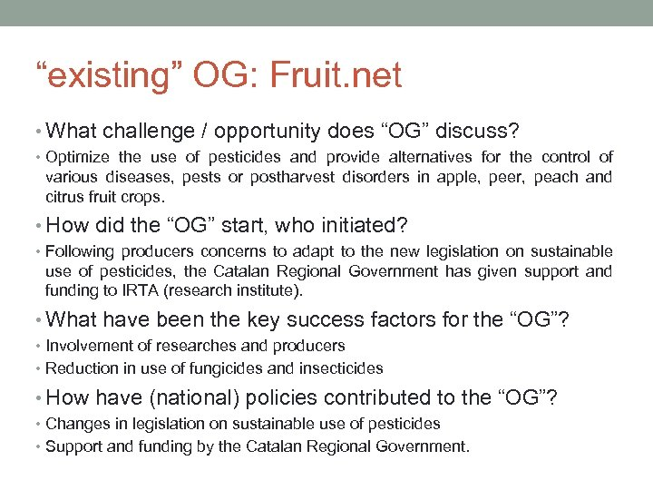 """existing"" OG: Fruit. net • What challenge / opportunity does ""OG"" discuss? • Optimize"
