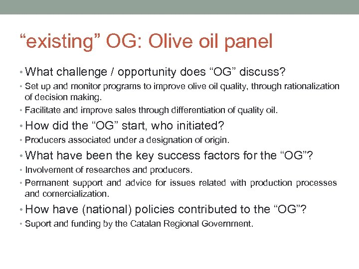 """existing"" OG: Olive oil panel • What challenge / opportunity does ""OG"" discuss? •"