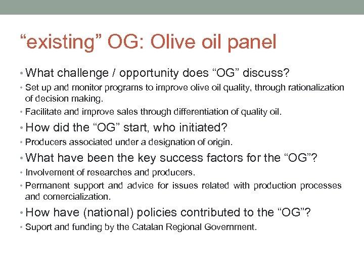 """existing"" OG: Olive oil panel • What challenge / opportunity does ""OG"" discuss? •"