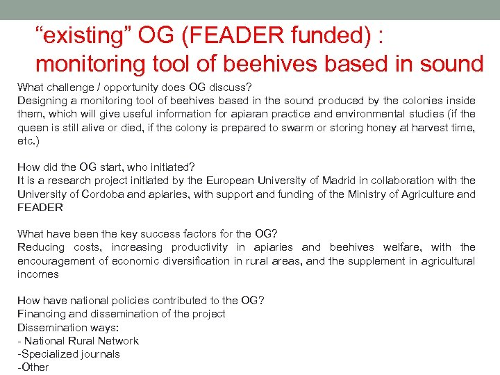 """existing"" OG (FEADER funded) : monitoring tool of beehives based in sound What challenge"