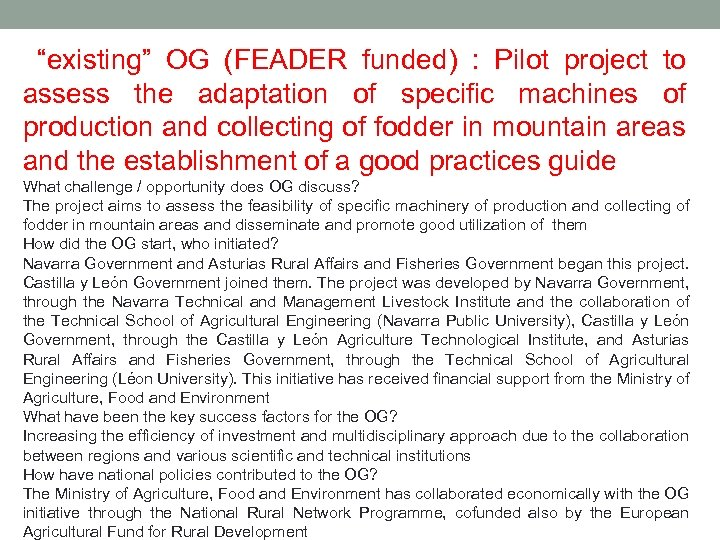 """existing"" OG (FEADER funded) : Pilot project to assess the adaptation of specific machines"