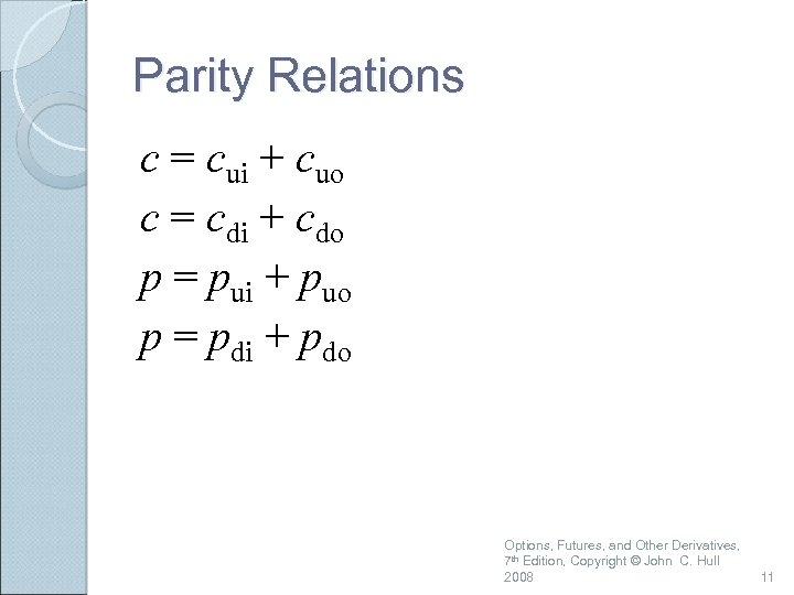 Parity Relations c = cui + cuo c = cdi + cdo p =