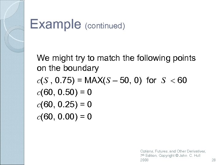 Example (continued) We might try to match the following points on the boundary c(S