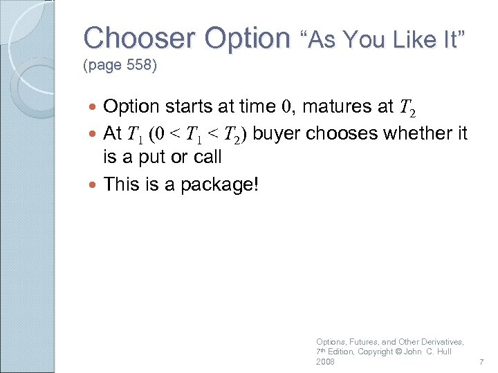 "Chooser Option ""As You Like It"" (page 558) Option starts at time 0, matures"