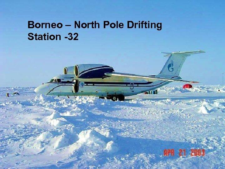 Borneo – North Pole Drifting Station -32